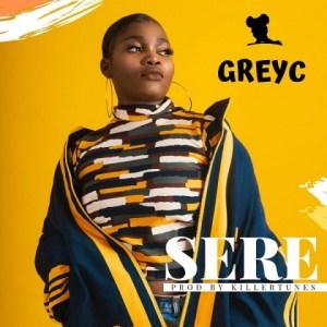 GreyC - Sere (Prod. By Killertunes)